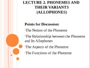 LECTURE 2. PHONEMES AND THEIR VARIANTS (ALLOPHONES) Points