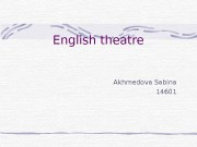 English theatre Akhmedova Sabina 14601  Most important