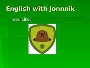 English with Jonnnik Groundhog  English with Jonnnik
