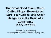 Презентация ensley l-The Great Good Place Presentation