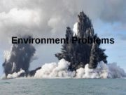 Environment Problems  The word environment means simply