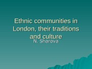 Ethnic communities in London, their traditions and culture