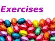 Exercises  Exercise № 1  •