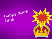 Happy Mardi Gras  Sample Slide  •
