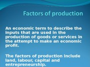 An economic term to describe the inputs that