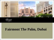 Fairmont The Palm, Dubai  Palm Jumeirah –