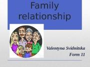 Family relationship Valentyna Svidnitska Form 11