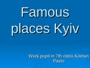 Famous places Kyiv Work pupil in 7 th