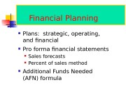 Financial Planning  Plans:  strategic, operating,