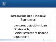 Introduction into Financial Economics Lecturer: Letyukhin Ivan Dmitrievich,