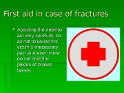 First aid in case of fractures