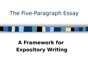 The Five-Paragraph Essay A Framework for Expository Writing