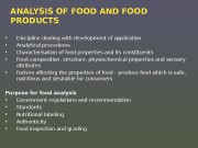 ANALYSIS OF FOOD AND FOOD PRODUCTS  •