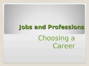 Презентация for lesson jobs and professions form 11
