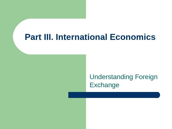 International Economics Understanding Foreign Exchange