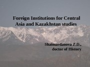Foreign Institutions for Central Asia and Kazakhstan studies