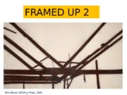 FRAMED UP 2 Tony Bevan, Building Props, 2000