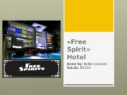 «Free Spirit»  Hotel Done by: