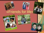 « Friends for life »  My