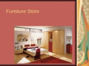 Furniture Store  Furniture can be a product