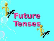 Future Tenses  Future! What is it? In
