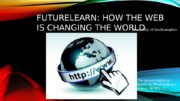 FUTURELEARN: HOW THE WEB IS CHANGING THE WORLD