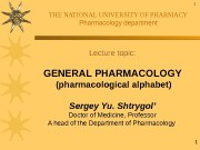 1 THE NATIONAL UNIVERSITY OF PHARMACY Pharmacology department