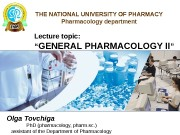 THE NATIONAL UNIVERSITY OF PHARMACY Pharmacology department Lecture