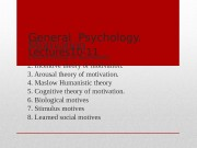 General  Psychology. Lectures 10 -11 Motivation. 1.