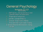 General Psychology lectures 12 -13 Emotions 1. 1.