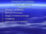 General Psychology Human Memory Lecture 55 1. 1.