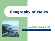Geography of Wales Maltseva Sasha, L-506  Where