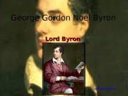 George Gordon Noel Byron Lord Byron pptforschool. ru