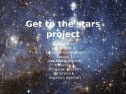 Get to the stars project Released by: