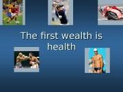Презентация Гнилицкая The first wealth is health
