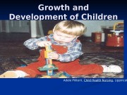 Growth and Development of Children Adele Piliterri,
