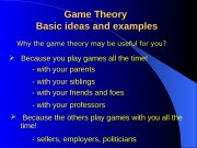 Why the game theory may be useful for