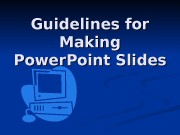 Guidelines for Making Power. Point Slides  Golden