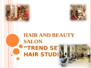 "HAIR AND BEAUTY SALON ""TREND SETTERS HAIR STUDIO"""
