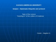 KAZAKH-AMERICAN UNIVERSITY Subject – Diplomatic Etiquette and protocol