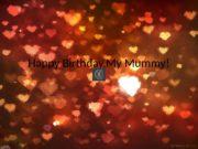 Happy Birthday, My Mummy!