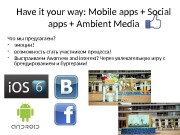 Have it your way: Mobile apps + Social