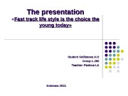 The presentation  « Fast track life style