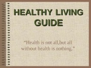 "HEALTHY  LIVING   GUIDE """" Health"