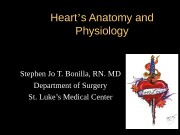 Heart '' s Anatomy and Physiology Stephen Jo
