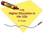 Higher Education in the USA 44 thth