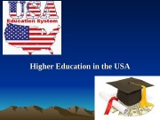 Higher Education in the USA  Many students,