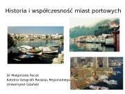 Historia i współczesność miast portowych Dr Małgorzata Pacuk