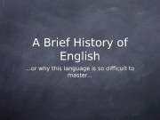 A Brief History of English . . .