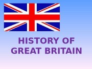 HISTORY OF GREAT BRITAIN  The United Kingdom